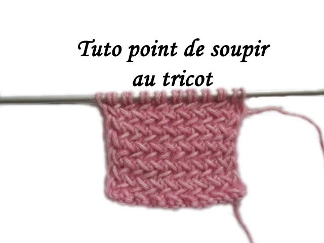Tuto point de jersey horizontal soupir au tricot facile - Point fantaisie au tricot ...