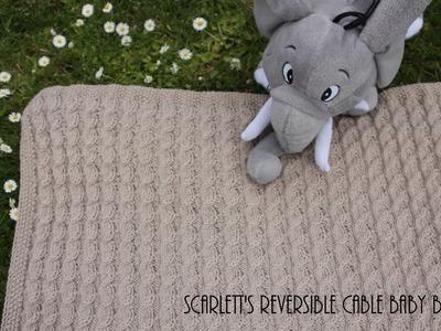 {Tricot} Scarlett's reversible cable baby blanket - couverture pour bébé