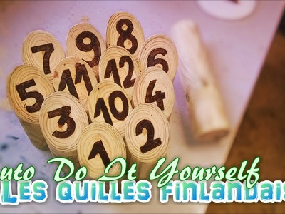 Tuto DIY : Les Quilles Finlandaises