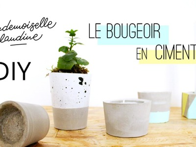 DIY - Bougeoir en ciment Mademoiselle Claudine