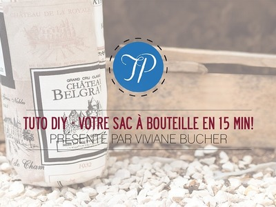 TUTO DIY - Réalisez un sac à bouteille en 15 min !