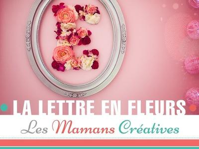 DIY. TUTO BÉBÉ : Réalisez une lettre en fleurs.