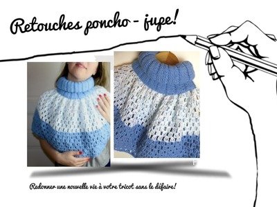Retouches tricot poncho en jupe.Alterations knit poncho skirt.Alterazioni gonna poncho in maglia