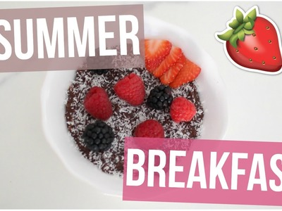 [ Recette n°4 ] : 4 SUMMER BREAKFASTS !