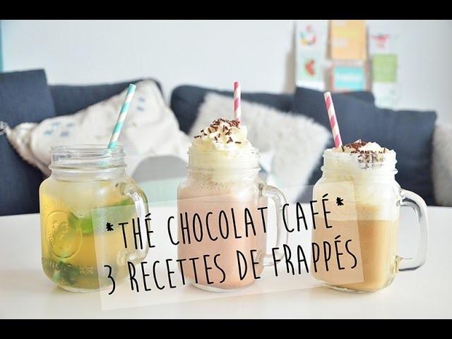 THÉ, CHOCOLAT, CAFÉ, 3 RECETTES de FRAPPÉS pour l'été