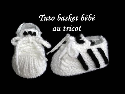 TUTO CHAUSSON BASKET BEBE AU TRICOT basket baby bootie knitting