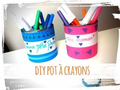Fête pères et des mères activité manuelle pot à crayons diy