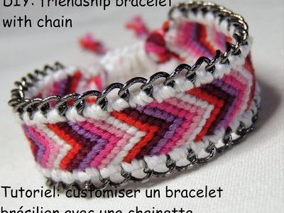 Customiser un bracelet brésilien avec un chainette (DIY friendship bracelet with chain)