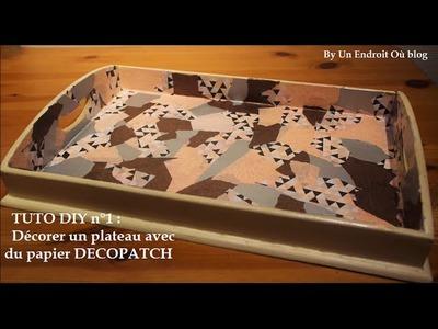 ♡ Tuto DIY n°1 : Décorer un plateau vace du papier DECOPATCH ♡