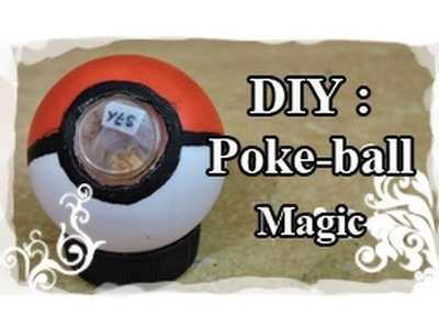 DIY : Tuto. Tutoriel N°6 : Poké-ball Magic