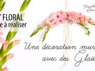 DIY décoration murale florale facile avec des glaïeuls. Mademoiselle Claudine