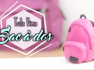• [TUTO FIMO] Sac à Dos. BackPack Polymer Clay Tutorial  •