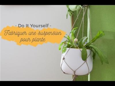 DIY - Fabriquer une suspension pour plante !