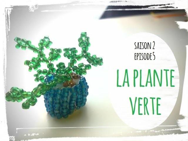 Diy perles de rocaille S2 ep5 la plante verte