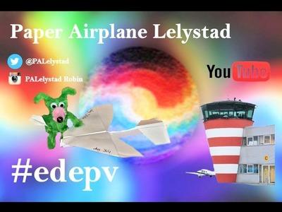 Edepv 344 Lelystad Papieren vliegtuig vouwen. Paper airplane folding. Avion en papier pliage