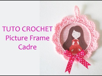 TUTO DIY : Cadre Photo en Crochet - Crochet Picture Frame
