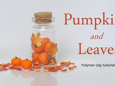 [Stop Motion] Pumpkins & Leaves for Fall. Polymer Clay Tutorial