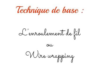 """TECHNIQUE DE BASE : Le """"Wire Wrapping"""" ou l'enroulement de fil"""