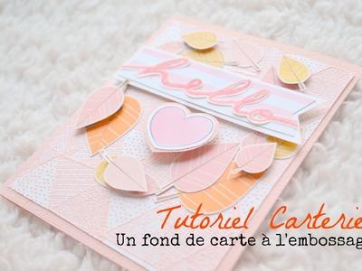 Tutoriel Carterie - Fond de carte à l'embossage