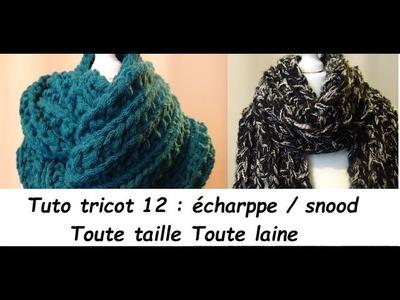 Tuto tricot N° 12 : tricoter une écharpe.snood réversible toute taille toute laine débutant total