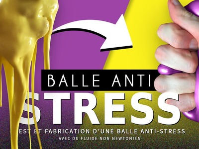CRASH TEST : fabriquer une Balle anti-stress