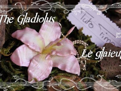 [♥✿ Tuto Fimo Fleur : Le glaïeul ✿♥] ~ [♥✿ Polymer Clay Tutorial Flower : Gladiolus ✿♥]