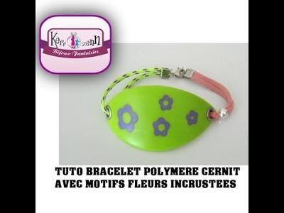 TUTO PATE  CERNIT POLYMERE BRACELET FLEURI INCRUSTATION FLEURS  IDEE CREATIVE