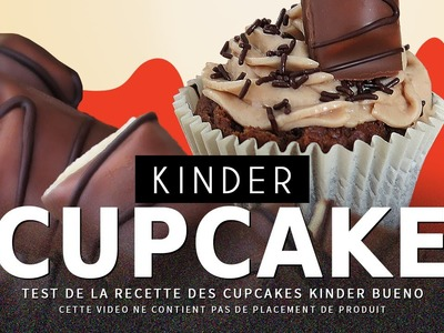 CRASH TEST : faire des cupcakes Kinder Bueno