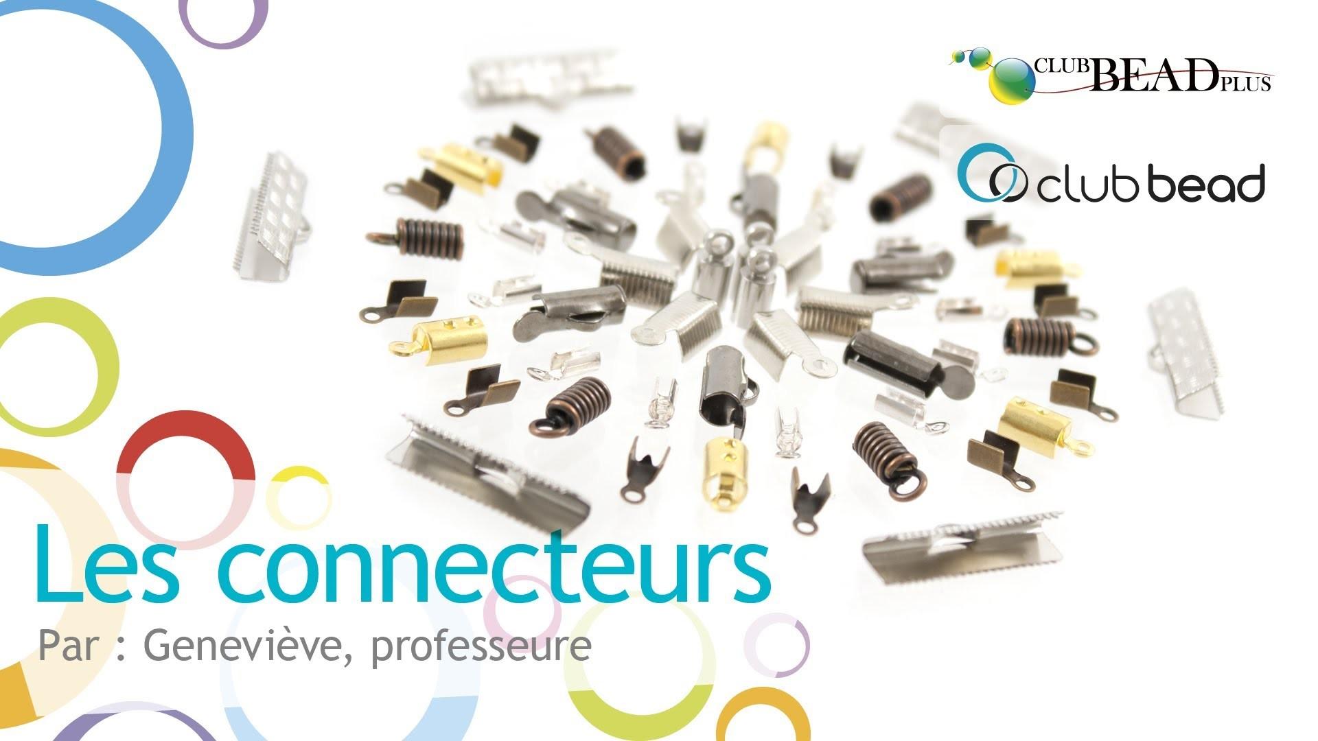 LES CONNECTEURS : accessoires pour la fabrication de bijoux