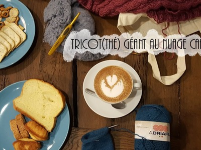 Tricot(thé) Géant au Nuage Café #3