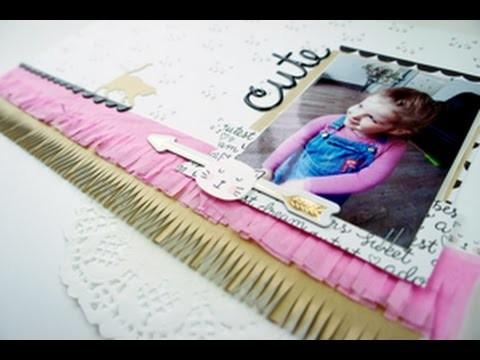 Scrapbooking Pas à Page #8 - Cute girl - Process vidéo