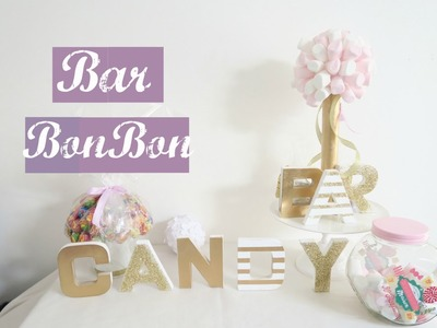 ♡organisation mariage♡ diy #3 bar à bonbon.candy bar.sweetstable