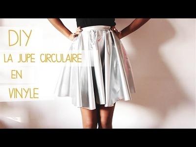 DIY : La jupe circulaire en vinyle