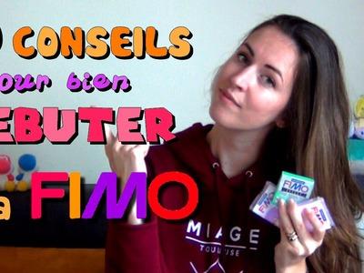 10 CONSEILS pour bien DÉBUTER la FIMO !