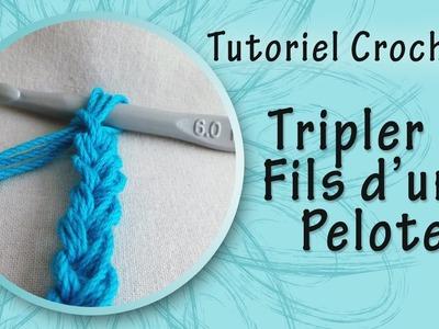 [Technique] Crochet | Tripler le Fils d'une Pelote
