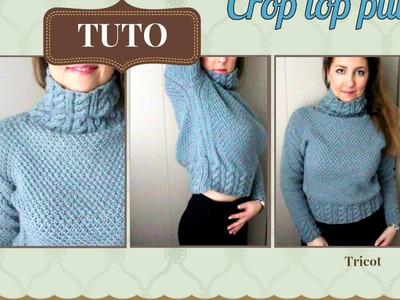 Crop top pull tricot tutoriel.Crop top sweat knitting tutorial