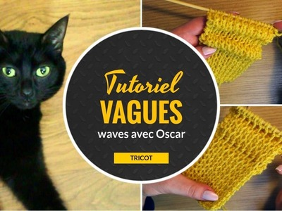 "Motif ""vagues"" tricot tutoriel. Pattern ""waves"" knitting tutorial. Motive ""onde"" maglieria"