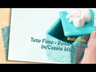 Tuto Fimo - Boîte à dents (w.Cassie Mini)