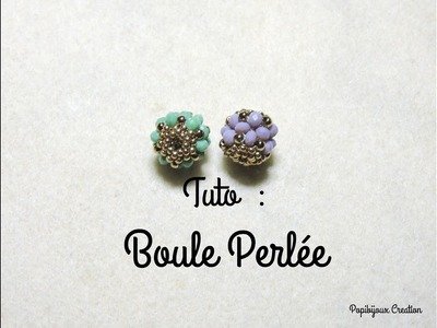 TUTO BOULE PERLEE (partie 1)