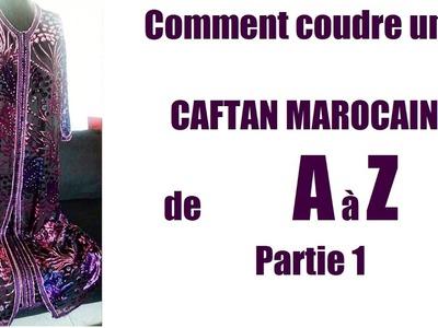 Comment coudre un caftan marocain de A à Z partie 1. كيفية خياطة القفطان المغربي من ٱ إلى ي