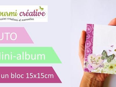 Comment réaliser un mini-album avec 1 bloc 15x15 cm?