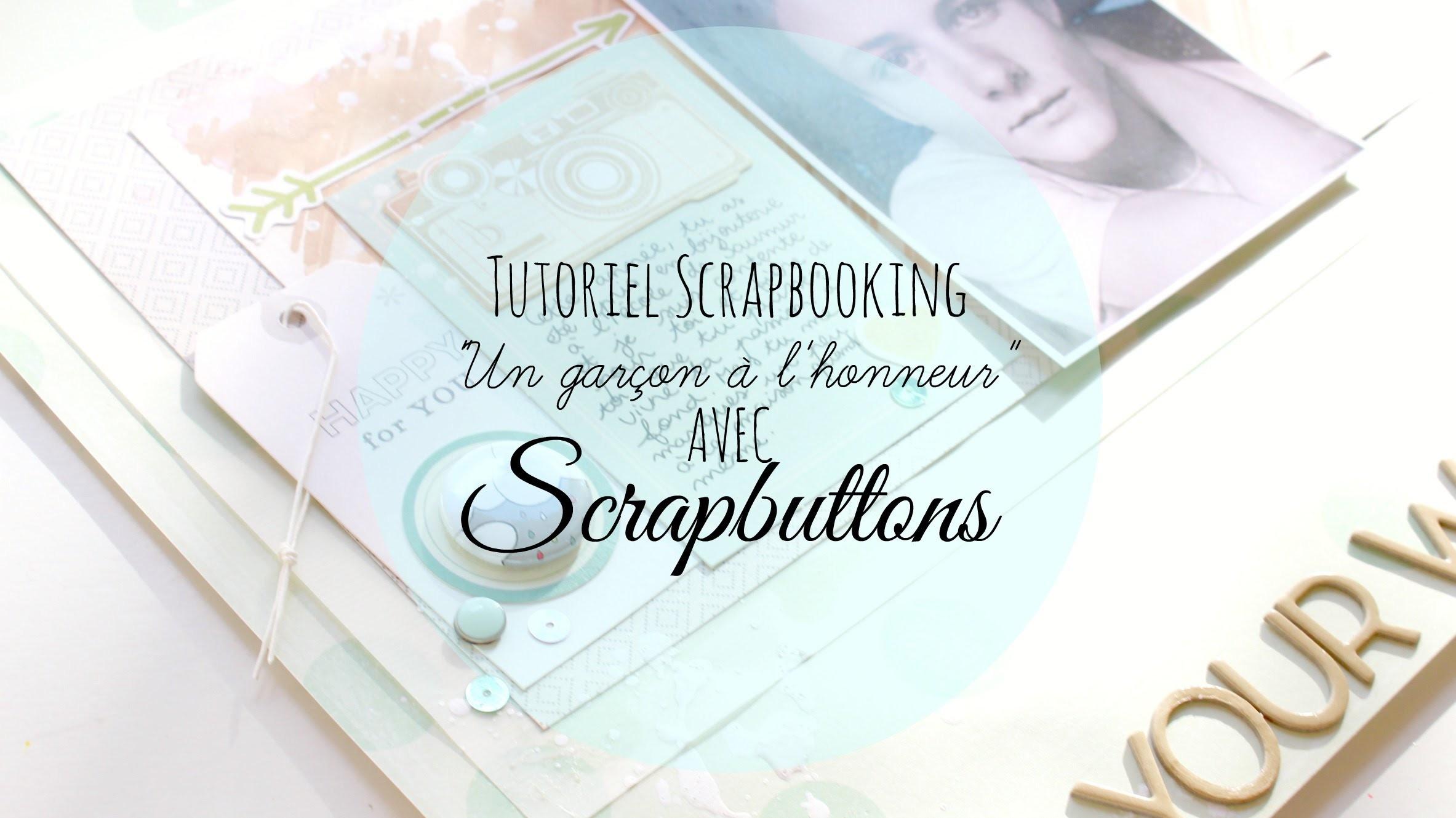 """Tutoriel Scrapbooking, """"Un garçon à l'honneur"""" avec Scrapbuttons"""