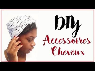 3 DIY Accessoires cheveux - Foulard et Head-band pour cheveux crépus