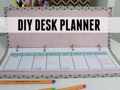 DIY faire un desk planner. semainier