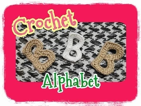 Crochet Alphabet Series.crochet alphabet patterns.Crochet B : ถักอักษรภาษาอังกฤษ.ถักไหมพรมตัว B