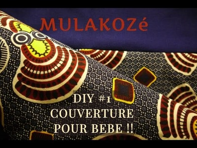 MULAKOZè - DIY #1 COUVERTURE PATCHWORK - COUTURE FACILE