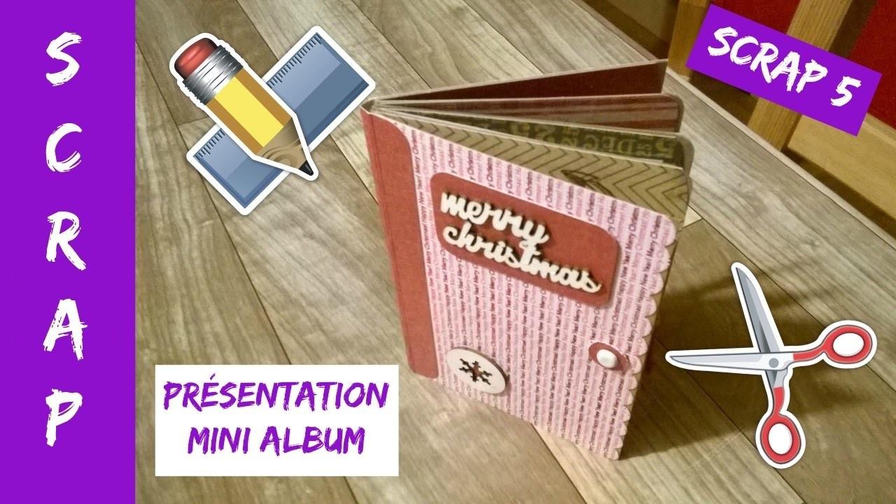 "Scrap 5 - Présentation mini album ""scrapbooking"" (17 janvier 17)"