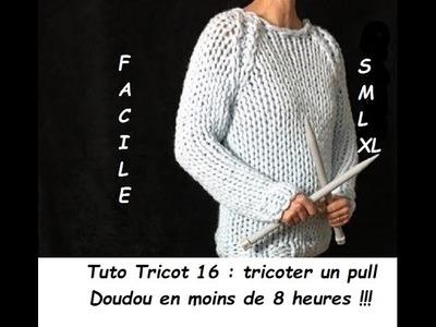 Tuto tricot 16 : tricoter un pull doudou en moins de 8 heures, tailles S-M-L et XL