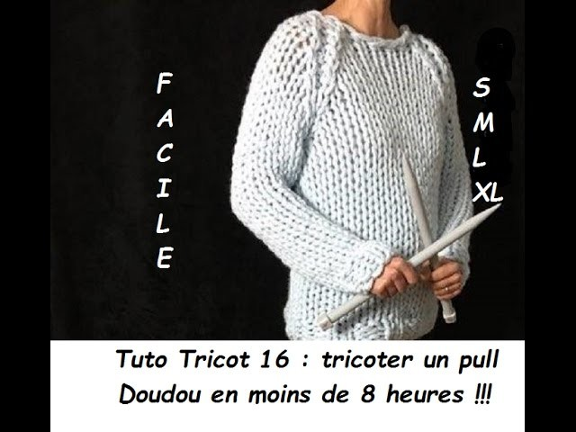 tuto tricot 16 tricoter un pull doudou en moins de 8 heures tailles s m l et xl. Black Bedroom Furniture Sets. Home Design Ideas