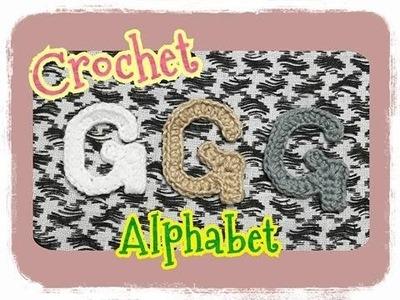 Crochet Alphabet Series.crochet alphabet patterns.Crochet G: ถักอักษรภาษาอังกฤษ.ถักไหมพรมตัว G